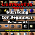 Lightwave 9 - Surfacing Vol. 1 Essentials