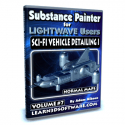 Substance Painter for Lightwave Users- Volume #7- Sci-Fi Vehicle Detailing I- Normal Maps [AG]