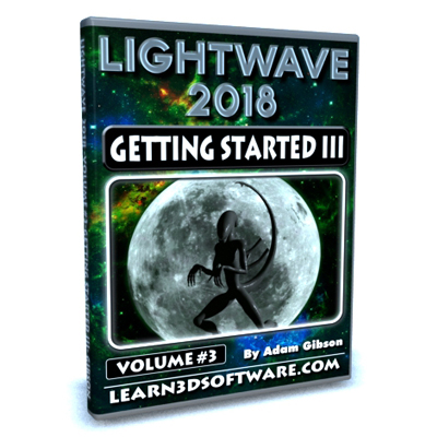 LightWave 2018- Volume #3- Getting Started III [AG]