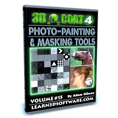 3D Coat 4- Volume #15- Photo Painting & Masking Tools  [AG]