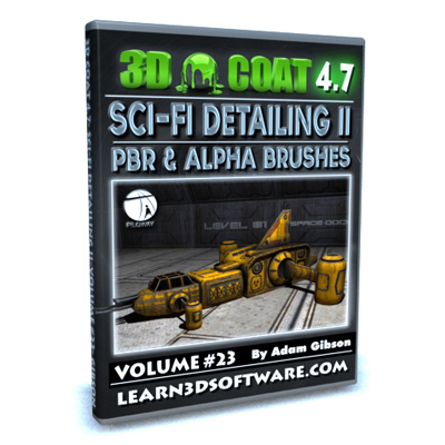 3D Coat 4.7- Volume #23- Sci-Fi Detailing II- PBR & Alpha Brushes [AG]