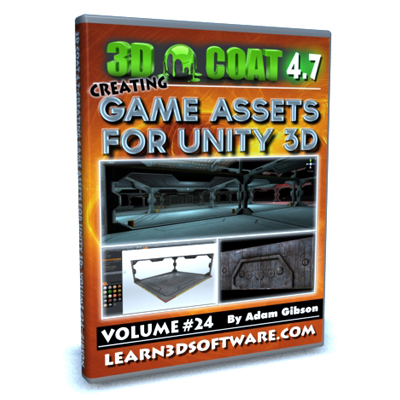 3D Coat 4.7- Creating Game Assets for Unity 3D- Volume #24 [AG]