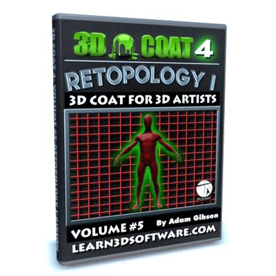 3D Coat 4- Volume #5-Retopology I [AG]